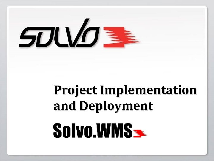 Project Implementation and Deployment