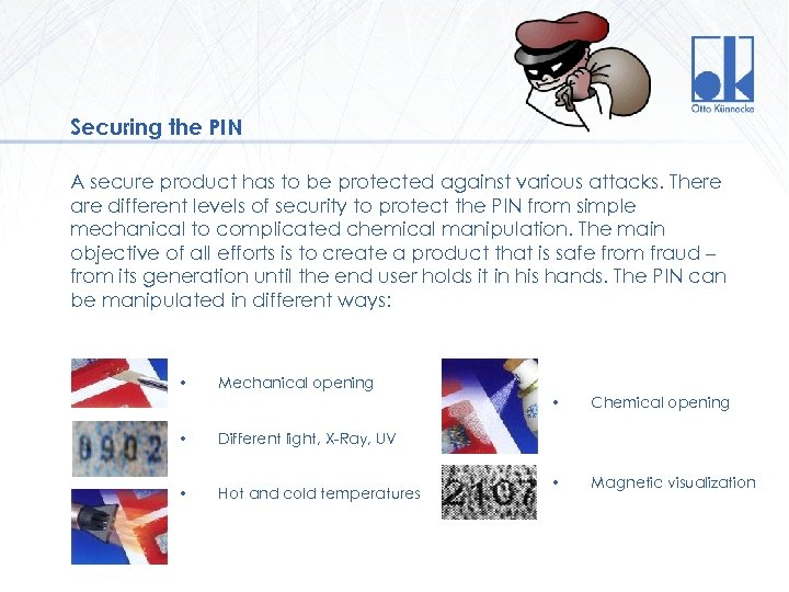 Securing the PIN A secure product has to be protected against various attacks. There