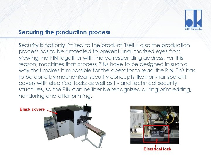 Securing the production process Security is not only limited to the product itself –