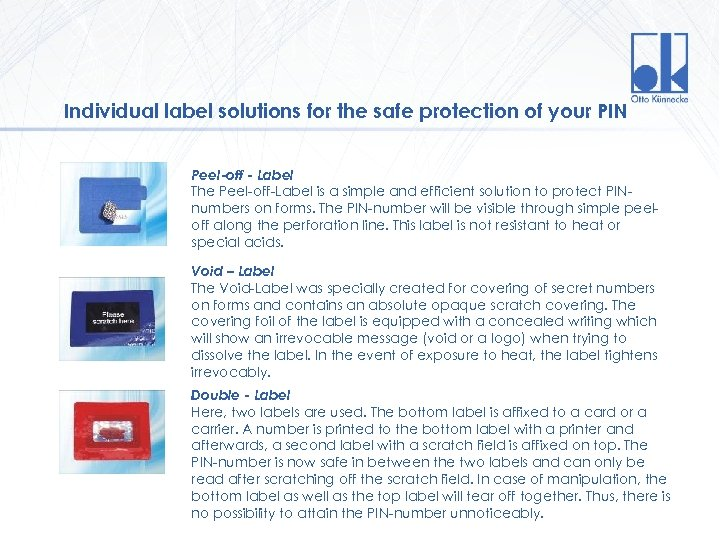 Individual label solutions for the safe protection of your PIN Peel-off - Label The