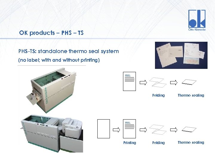 OK products – PHS – TS PHS-TS: standalone thermo seal system (no label; with