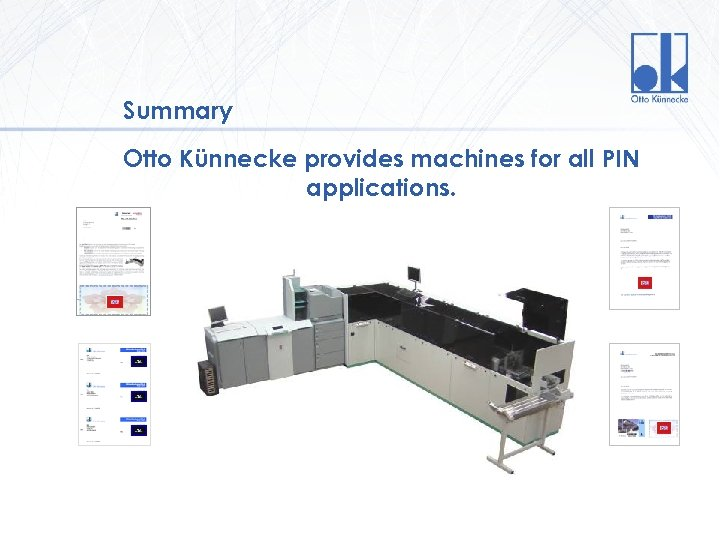 Summary Otto Künnecke provides machines for all PIN applications. Version 1. 0