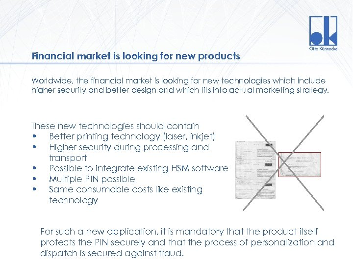 Financial market is looking for new products Worldwide, the financial market is looking for