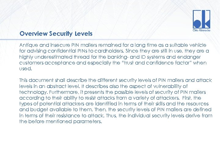 Overview Security Levels Antique and insecure PIN mailers remained for a long time as