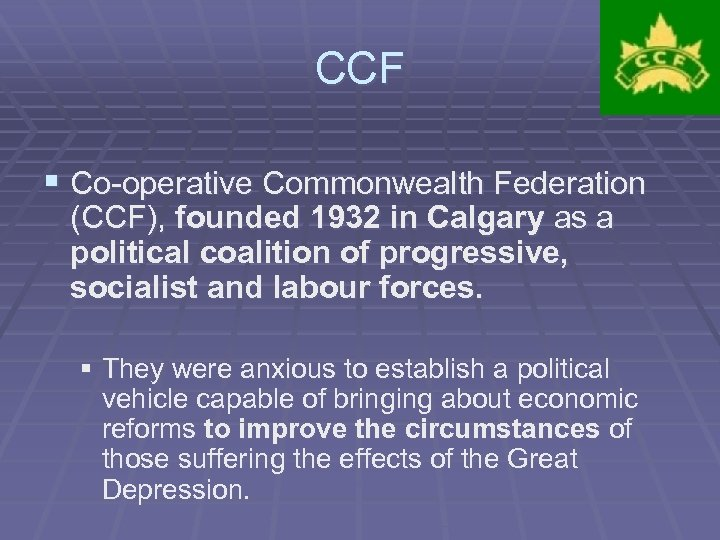 CCF § Co-operative Commonwealth Federation (CCF), founded 1932 in Calgary as a political coalition