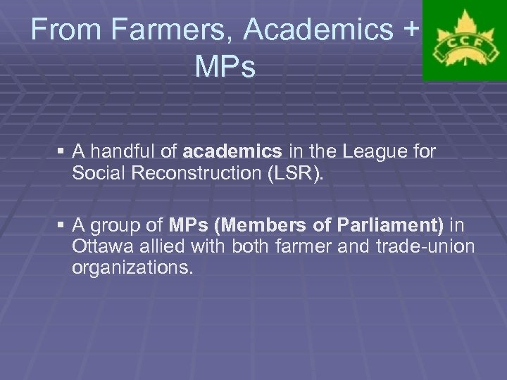 From Farmers, Academics + MPs § A handful of academics in the League for