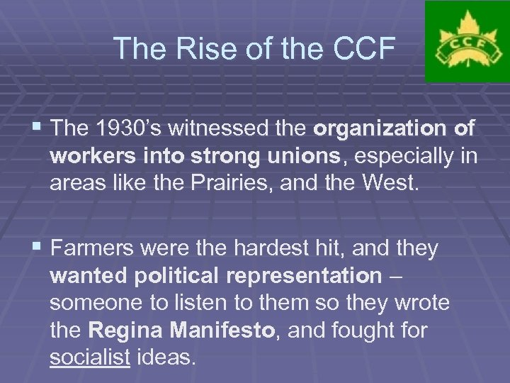 The Rise of the CCF § The 1930's witnessed the organization of workers into