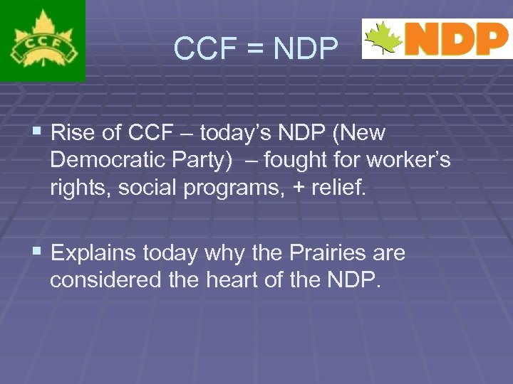 CCF = NDP § Rise of CCF – today's NDP (New Democratic Party) –