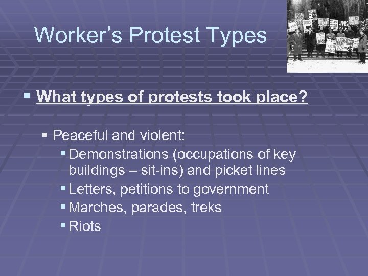 Worker's Protest Types § What types of protests took place? § Peaceful and violent: