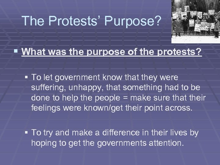 The Protests' Purpose? § What was the purpose of the protests? § To let