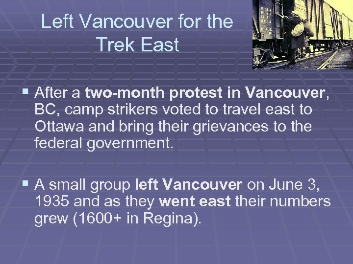 Left Vancouver for the Trek East § After a two-month protest in Vancouver, BC,