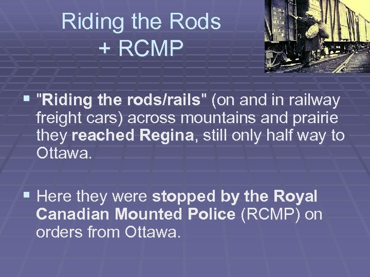 Riding the Rods + RCMP §