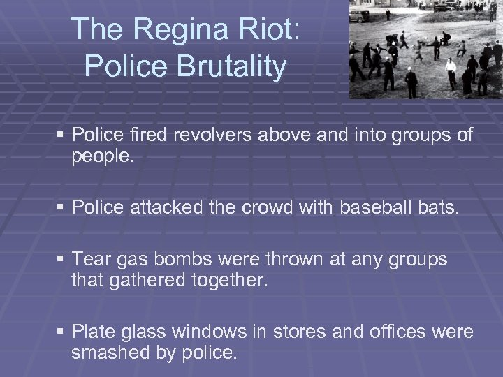 The Regina Riot: Police Brutality § Police fired revolvers above and into groups of
