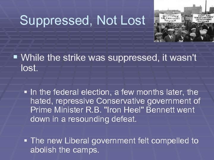 Suppressed, Not Lost § While the strike was suppressed, it wasn't lost. § In