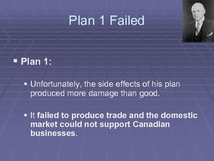 Plan 1 Failed § Plan 1: § Unfortunately, the side effects of his plan