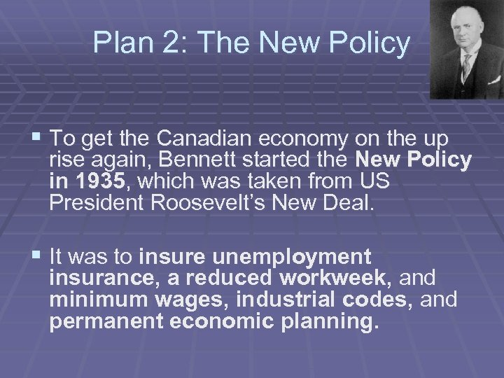 Plan 2: The New Policy § To get the Canadian economy on the up