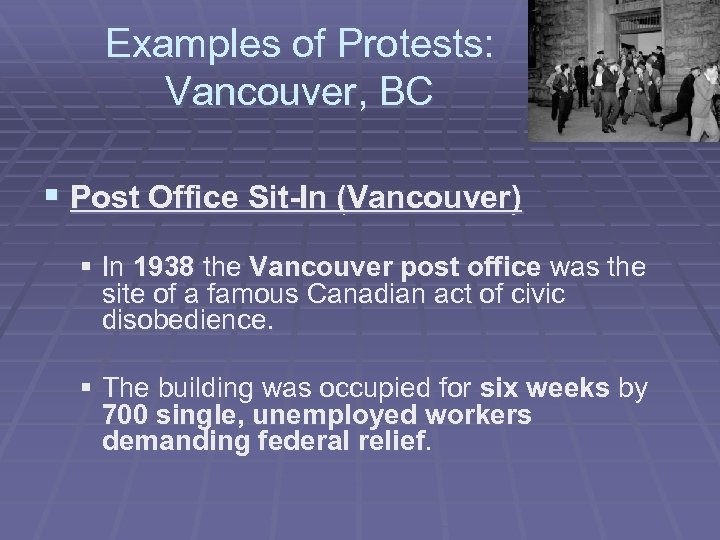Examples of Protests: Vancouver, BC § Post Office Sit-In (Vancouver) § In 1938 the