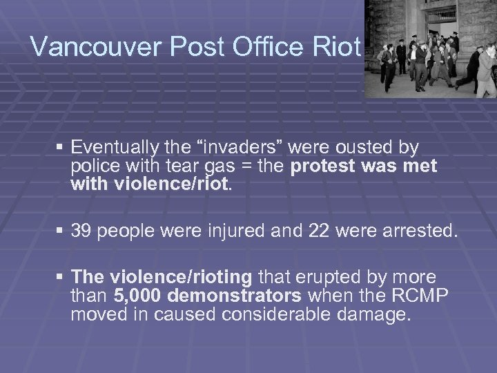 """Vancouver Post Office Riot § Eventually the """"invaders"""" were ousted by police with tear"""