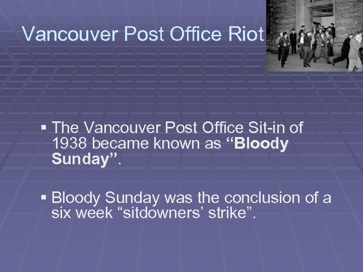 Vancouver Post Office Riot § The Vancouver Post Office Sit-in of 1938 became known