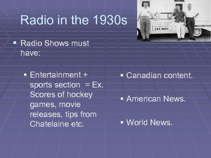 Radio in the 1930 s § Radio Shows must have: § Entertainment + sports