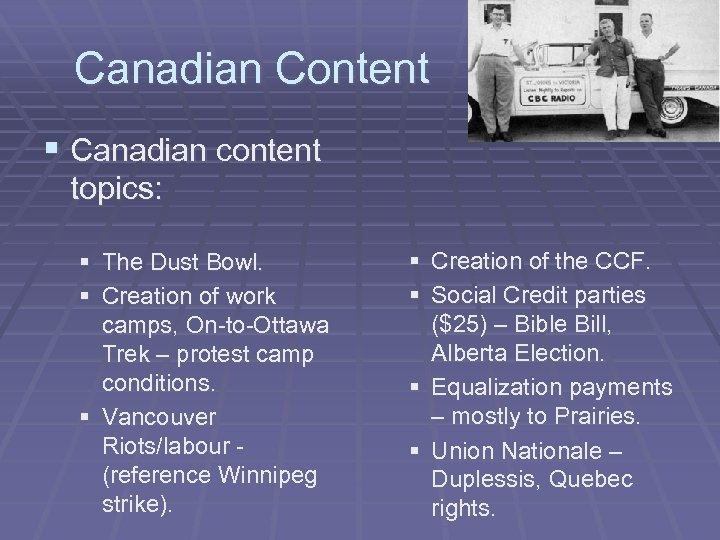 Canadian Content § Canadian content topics: § The Dust Bowl. § Creation of work