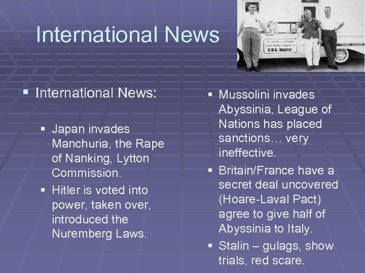International News § International News: § Japan invades Manchuria, the Rape of Nanking, Lytton