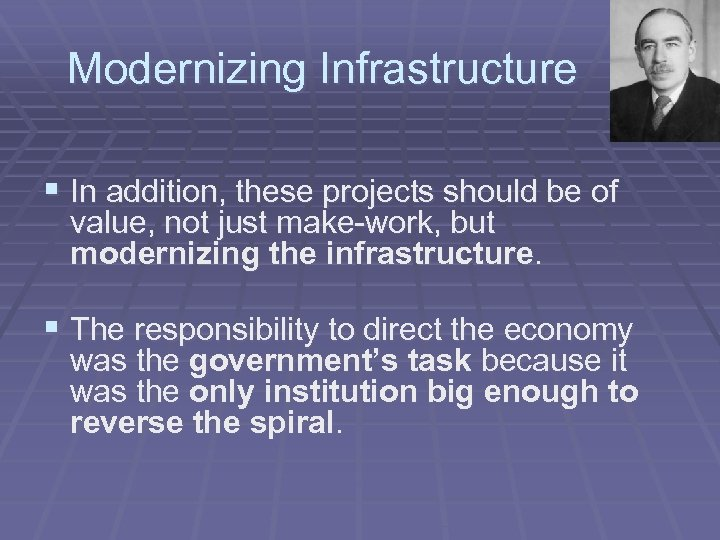 Modernizing Infrastructure § In addition, these projects should be of value, not just make-work,