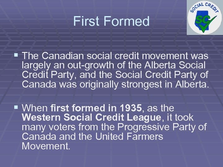 First Formed § The Canadian social credit movement was largely an out-growth of the