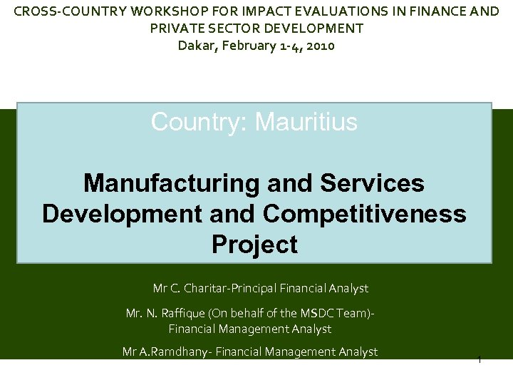 CROSS-COUNTRY WORKSHOP FOR IMPACT EVALUATIONS IN FINANCE AND PRIVATE SECTOR DEVELOPMENT Dakar, February 1