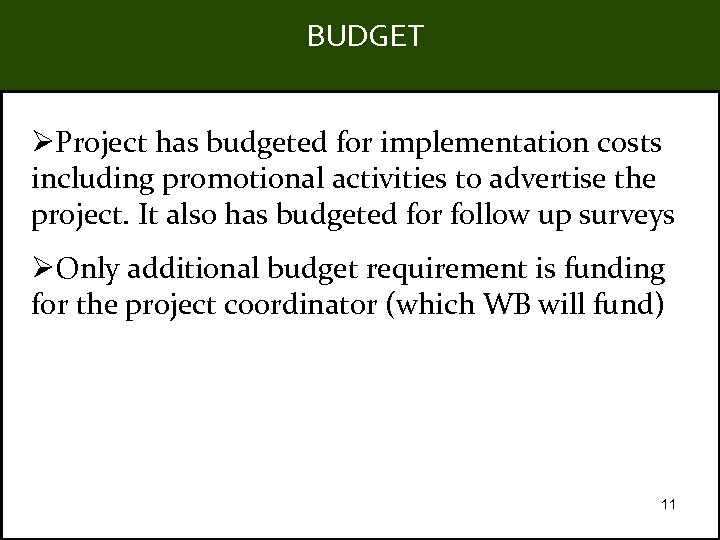 BUDGET Title ØProject has budgeted for implementation costs including promotional activities to advertise the