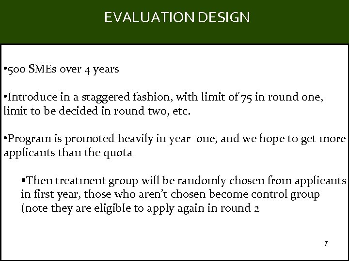 EVALUATION DESIGN Title • 500 SMEs over 4 years • Introduce in a staggered