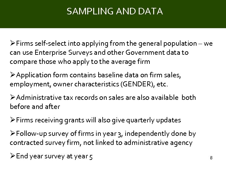SAMPLING AND DATA Title ØFirms self-select into applying from the general population – we