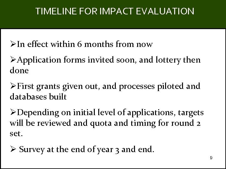 TIMELINE FOR IMPACT EVALUATION Title ØIn effect within 6 months from now ØApplication forms