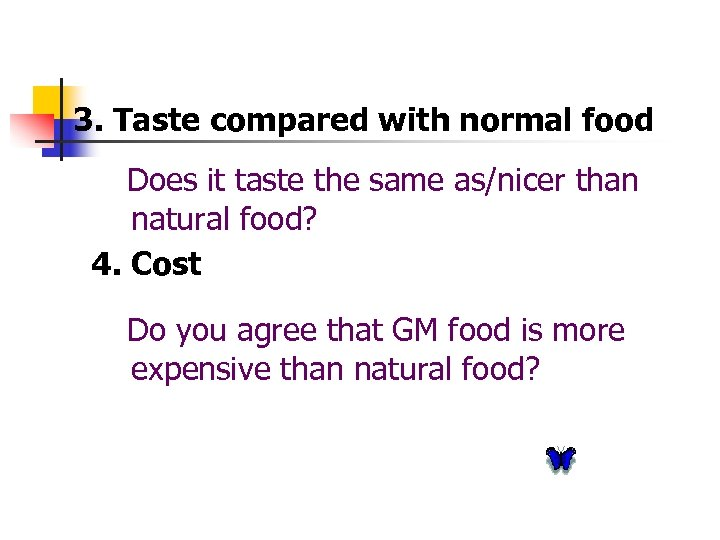 3. Taste compared with normal food Does it taste the same as/nicer than natural