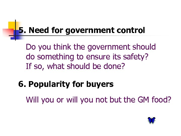 5. Need for government control Do you think the government should do something to