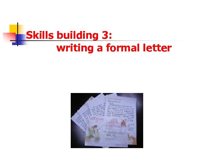Skills building 3: writing a formal letter