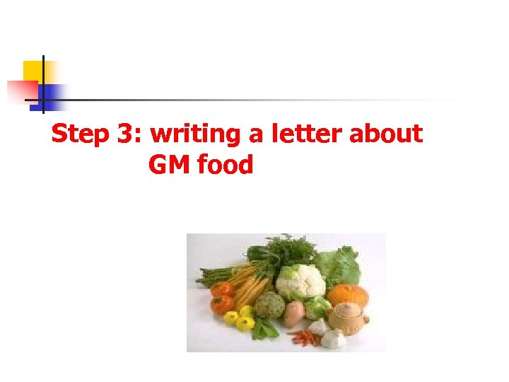 Step 3: writing a letter about GM food