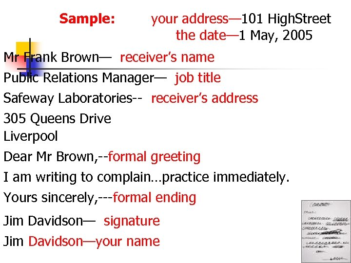 Sample: your address— 101 High. Street the date— 1 May, 2005 Mr Frank Brown—