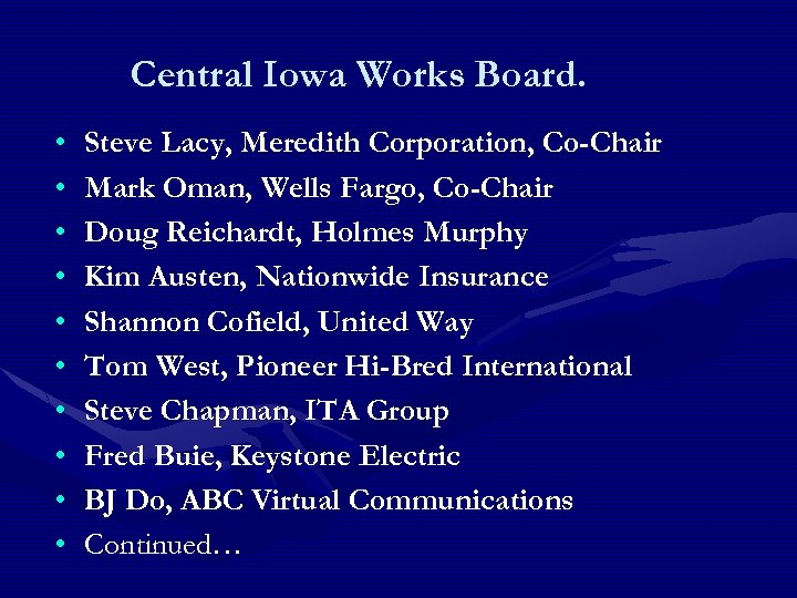 Central Iowa Works Board. • • • Steve Lacy, Meredith Corporation, Co-Chair Mark Oman,