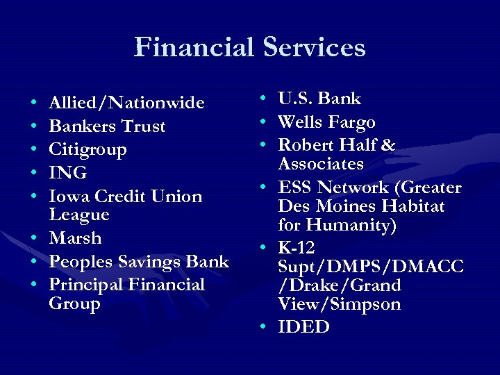 Financial Services • • Allied/Nationwide Bankers Trust Citigroup ING Iowa Credit Union League Marsh