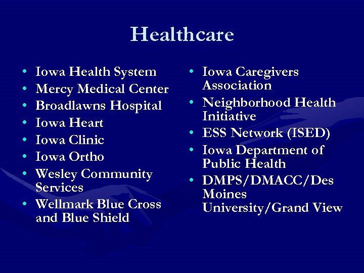 Healthcare • • Iowa Health System Mercy Medical Center Broadlawns Hospital Iowa Heart Iowa