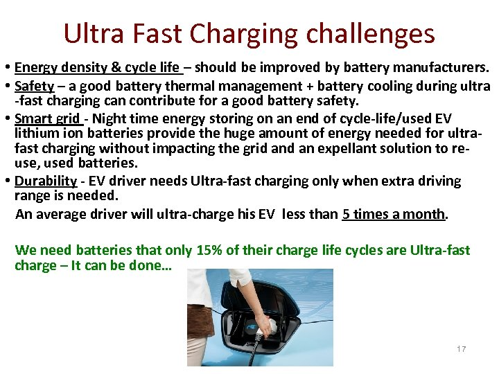 Ultra Fast Charging challenges • Energy density & cycle life – should be improved