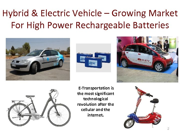 Hybrid & Electric Vehicle – Growing Market For High Power Rechargeable Batteries E-Transportation is