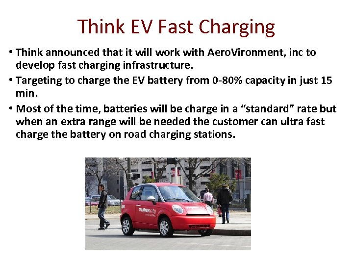 Think EV Fast Charging • Think announced that it will work with Aero. Vironment,
