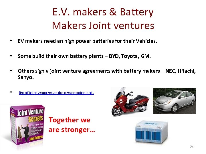 E. V. makers & Battery Makers Joint ventures • EV makers need an high