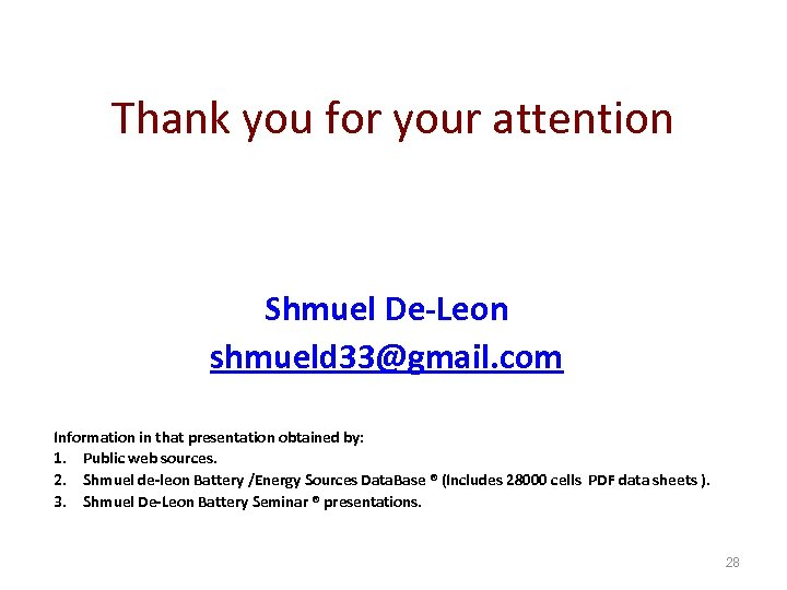 Thank you for your attention Shmuel De-Leon shmueld 33@gmail. com Information in that presentation