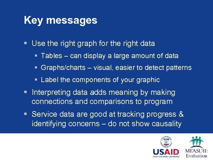Key messages § Use the right graph for the right data § Tables –