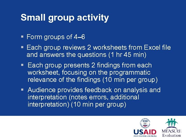 Small group activity § Form groups of 4– 6 § Each group reviews 2
