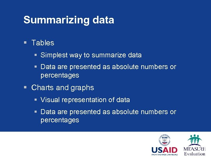 Summarizing data § Tables § Simplest way to summarize data § Data are presented
