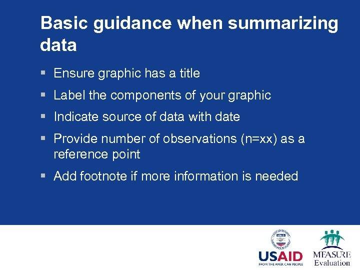 Basic guidance when summarizing data § Ensure graphic has a title § Label the